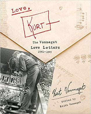 Love, Kurt: The Vonnegut Love Letters, 1941-1945