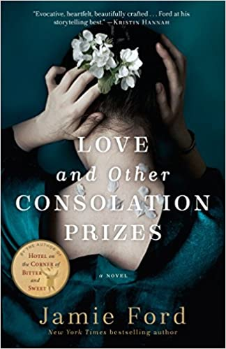 Love and Other Consolation Prizes, by Jamie Ford