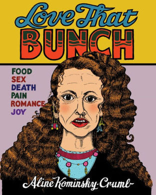 Love that Bunch-Aline Kominsky-Crumb