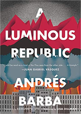 A Luminous Republic, bty Andres Barba