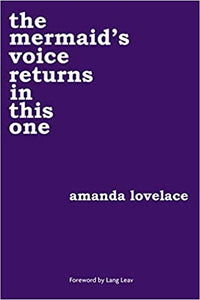 the mermaid's voice returns in this one, by Amanda Lovelace