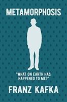 Metamorphosis: What on Earth Happened to Me? by Franz Kafka