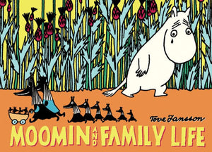 Moomin and Family Life-Tove Jansson