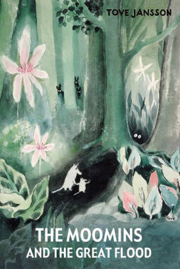 The Moomins and the Great Flood-Tove Jansson