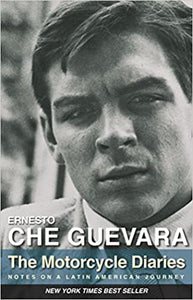 The Motorcycle Diaries: Notes on a Latin American Journey, by Ernesto che Guevara