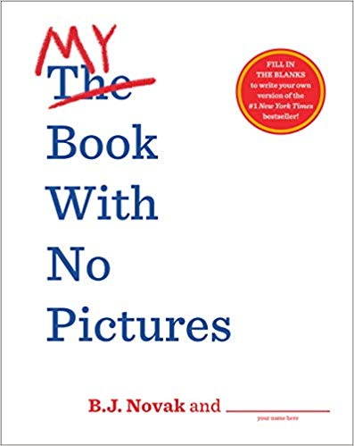 My Book with No Pictures, by B.J. Novak