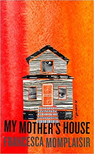 My Mother's House, by Francesca Momplaisir