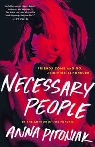 Necessary People, by Anna Pitoniak