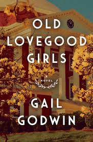 Old Lovegood Girls, by Gail Godwin