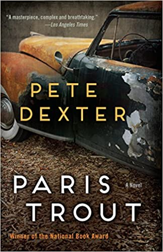 Paris Trout, by Pete Dexter