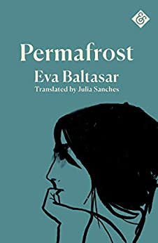 Permafrost (Translated by Julia Sanches)
