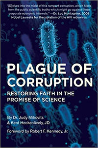 Plague of Corruption: Restoring Faith in the Promise of Science, by Dr. Judy Mikovits and Kent Heckenlively