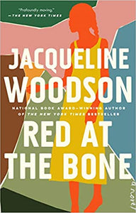 Red at the Bone, by Jacqueline Woodson