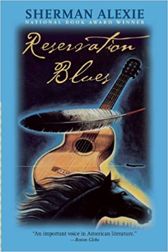 Reservation Blues, by Sherman Alexie