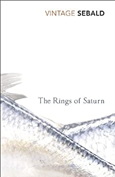 The Rings of Saturn, by W. G. Sebald