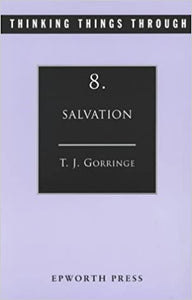 Thinking Things Through: Salvation, by T.J. Gorringe