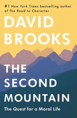 The Second Mountain, by David Brooks