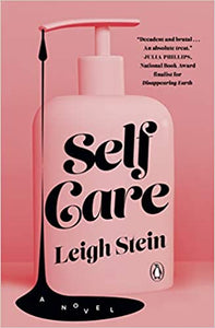 Self Care, by Leigh Stein