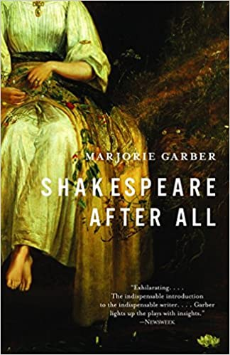 Shakespeare After All, by Marjorie Garber