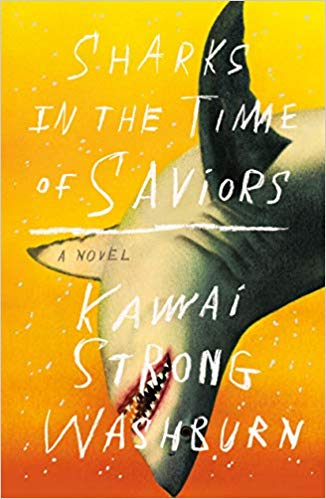 Sharks in the Time of Saviors, by Kawai Strong Washburh