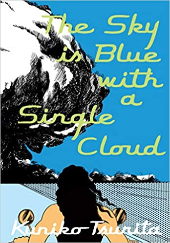 The Sky is Blue with a Single Cloud by, Kuniko Tsurita