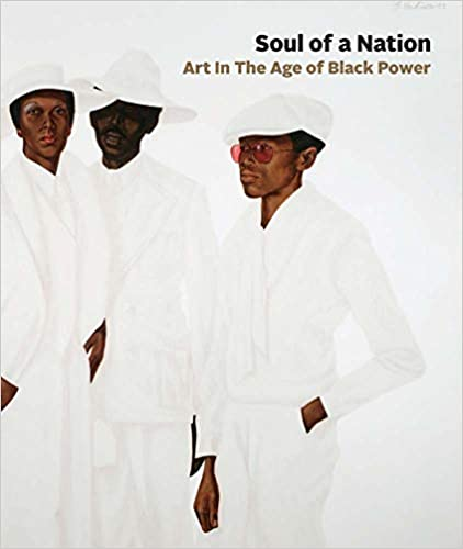 Soul of a Nation: Art in the Age of Black Power, by Mark Godfrey, Zoé Whitley, Linda Goode Bryant, Susan E. Cahan, David Driskell, Edmund Gaither, Jae Jarrell, Wadsworth Jarrell, Samella Lewis