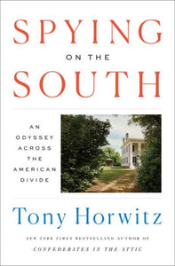 Spying on the South: An Odyssey Across the American Divide, by Tony Horowitz