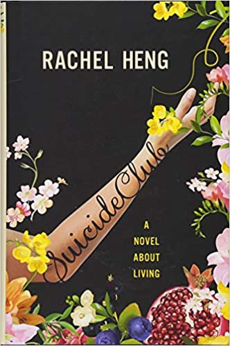 Suicide Club: A Novel About Living, by Rachel Heng