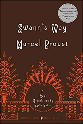 Swann's Way: In Search of Lost Time, Vol. 1 (Penguin Classics Deluxe Edition), by Marcel Proust