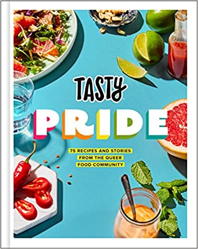 Tasty Pride: 75 Recipes and Stories from the Queer Food Community, Tasty & Jesse Szewczyk