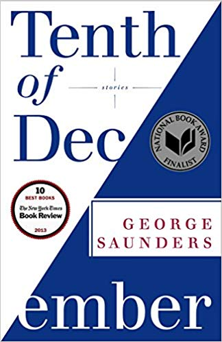 The Tenth of December: Stories, by George Saunders