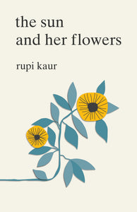 The Sun and Her Flowers, by Rupi Kaur (POETRY, 2nd book)