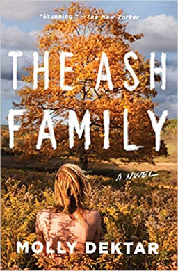 The Ash Family, by Molly Dektar