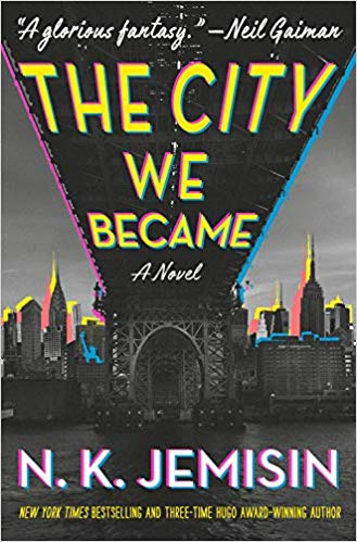 The City We Became: The Great Cities Trilogy (1), by N.K. Jemisin