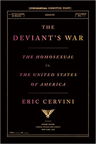 The Deviant's War: The Homosexual vs. the United States of America, by Eric Cervini