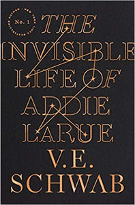 The Invisible Life of Addie LaRue, by V.E. Schwab