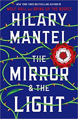 2020 Booker Prize longlist - The Mirror & the Light (Wolf Hall Trilogy, Book 3), by Hilary Mantel