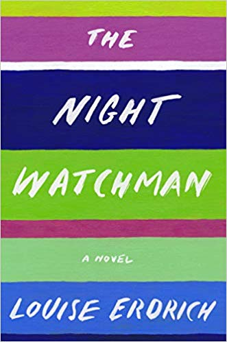 The Night Watchman, by Louise Erdrich