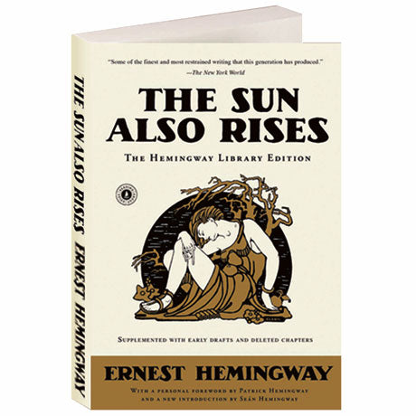 The Sun Also Rises, by Ernest Hemingway
