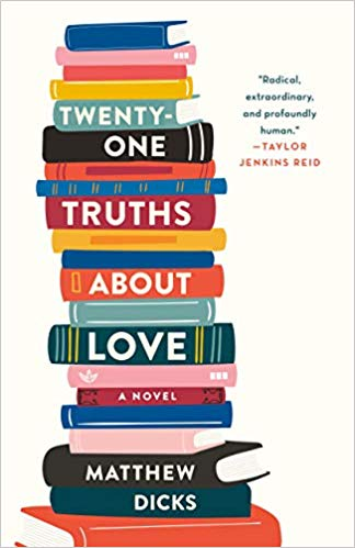 Twenty-One Truths About Love, by Mathew Dicks