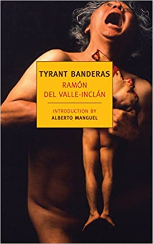Tyrant Banderas (New York Review Books Classics), by Ramon del calle-inclan