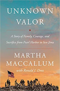 Unknown Valor: A Story of Family, by Martha MacCallus