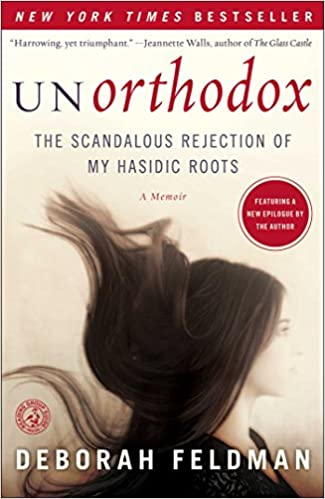 Unorthodox: The Scandalous Rejection of My Hasidic Roots, by Deborah Feldman