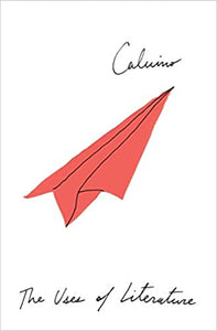 The Uses of Literature, by Italo Calvino