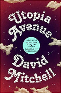 PREORDER Utopia Avenue, by David Mitchell (7/14/2020)