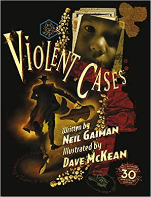 Violent Cases, by Neil Gaiman. Illustrated by Dave McKean