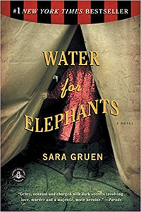 Water for Elephants, by Sara Gruen