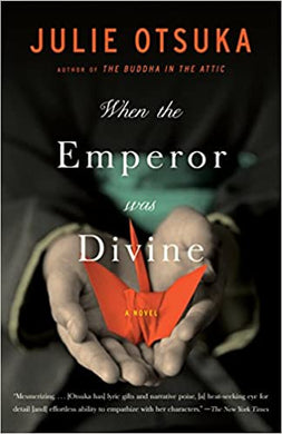 When the Emperor was Divine, by Julie Otsuka