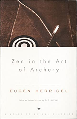 Zen in the Art of Archery (Intro by D.T. Suzuki)