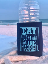 Eat, Drink and Be Married Neoprene Koozies